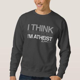 Ich denke, deshalb bin ich atheistisch. Mutiger T Sweatshirt