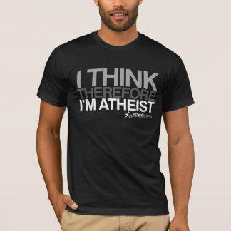 Ich denke, deshalb bin ich atheistisch. Mutiger T T-Shirt