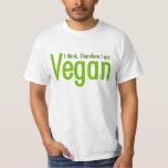 Ich denke.  Deshalb bin ich vegan T Shirt