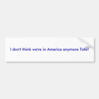 Ich denke nicht, dass wir in Amerika mehr Toto Autoaufkleber