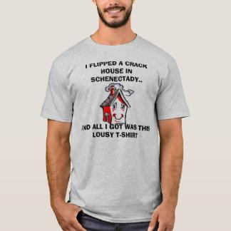 ICH DREHTE EIN CRACKHOUSE IN SCHENECTADY… UM T-Shirt