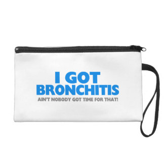 Ich erhielt Bronchitis u. bin nicht niemand Wristlet Handtasche
