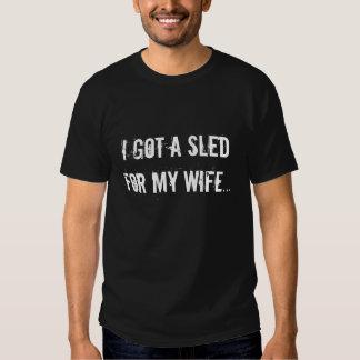 """""""Ich erhielt einen Schlitten für meine Ehefrau… Hemd"""