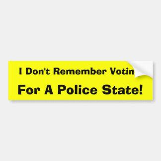 Ich erinnere mich nicht, für einen Polizei-Staat z Autoaufkleber