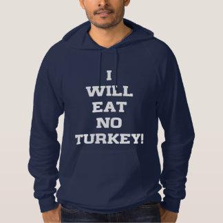 Ich esse keine Türkei Hoodie