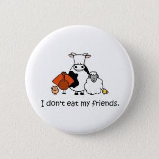 Ich esse nicht meine Freunde Runder Button 5,7 Cm