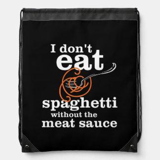 Ich esse Spaghettis nicht ohne die Fleisch-Soße Sportbeutel