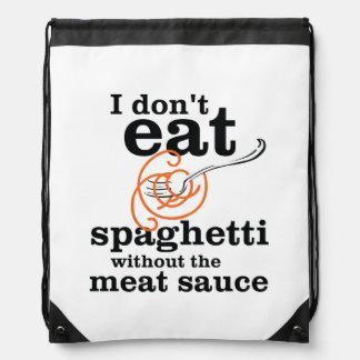 Ich esse Spaghettis nicht ohne die Fleisch-Soße Turnbeutel