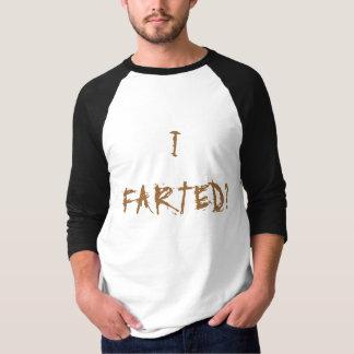 Ich Farted? T-Shirt