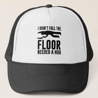Ich fiel nicht der Boden benötigte eine Umarmung Truckerkappe