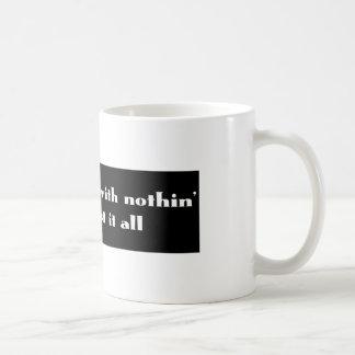 Ich fing mit nothin an kaffeetasse