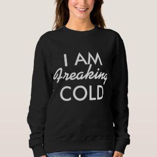 Ich flippe Kälte aus Sweatshirt