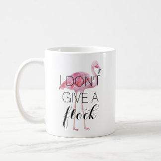 Ich gebe nicht eine Mengen-Flamingo-Tasse Kaffeetasse