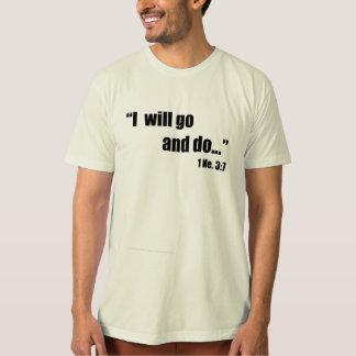 Ich gehe und tue T-Shirt