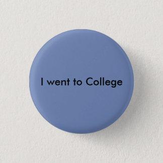 Ich ging zur Uni Runder Button 3,2 Cm
