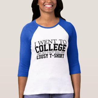 Ich ging zur Uni u. war alles, das ich erhielt, T-Shirt