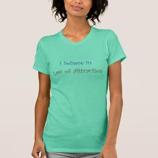 Ich glaube an Gesetz von Anziehungskraft txt T-Shirt