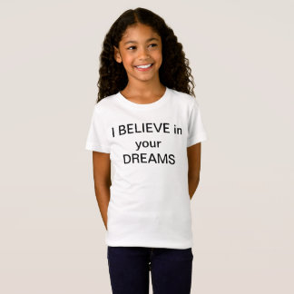 ich GLAUBE an Ihre Träume T-Shirt