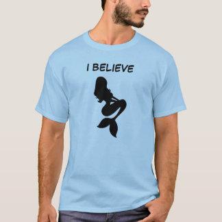 Ich glaube an Meerjungfrauen T-Shirt
