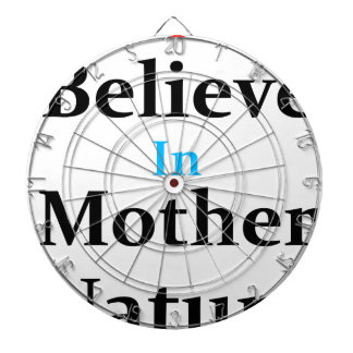 Ich glaube an Mutter Natur Dartscheibe
