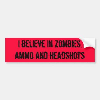 Ich glaube an Zombies, Munition und Headshots Autoaufkleber