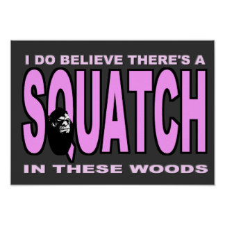 Ich glaube, dass es SQUATCH - rosa Dame Version gi Plakate