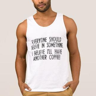 Ich glaube, dass ich einen anderen Kaffee trinke! Tank Top