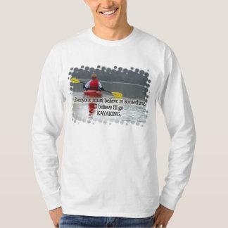 ICH GLAUBE, dass ich KAYAKING MOTTO GEHE T-Shirt