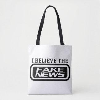 Ich glaube den Fakenachrichten Tasche
