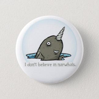 Ich glaube nicht an narwhals. runder button 5,7 cm