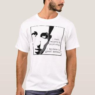 Ich glaube nicht an Psychologie… T-Shirt