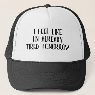 Ich glaube, wie ich bereits müde bin truckerkappe