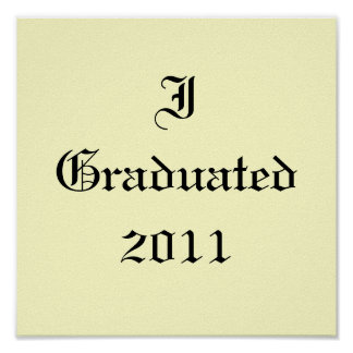 Ich graduierte 2011. Creme und Schwarzes. Gewohnhe Plakate