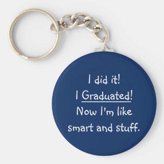 Ich graduierte intelligenter Absolvent-lustiges Schlüsselanhänger