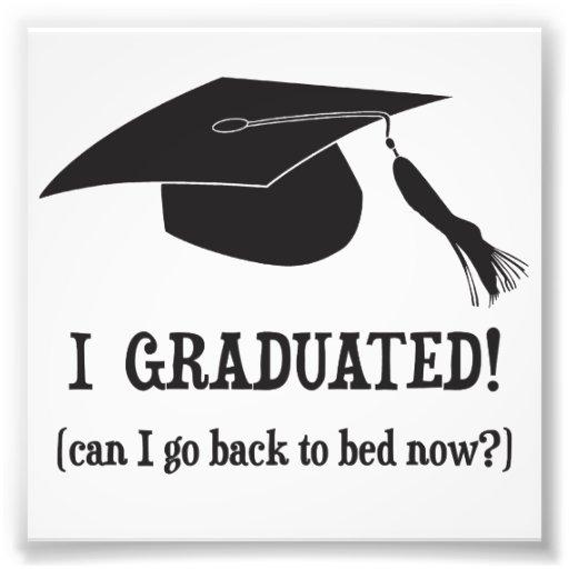 Ich graduierte!  Kann ich zurück gehen, jetzt zu Fotodrucke