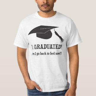Ich graduierte!  Kann ich zurück gehen, jetzt zu T-Shirt