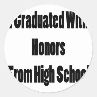 Ich graduierte mit Ehren von der Highschool Sticker