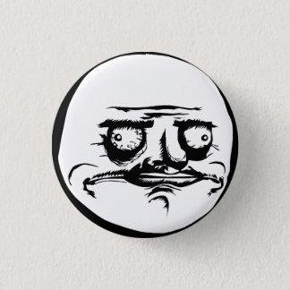 Ich Gusta stelle Meme gegenüber Runder Button 3,2 Cm