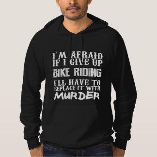 Ich habe Angst, wenn ich Fahrrad-Reiten aufgebe, Hoodie