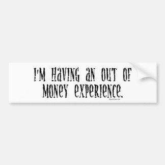 Ich habe aus Geld-Erfahrung heraus Autoaufkleber