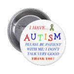 """""""Ich habe Autismus-"""" Knopf Button"""