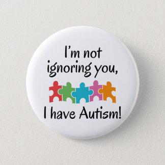 Ich habe Autismus Runder Button 5,7 Cm
