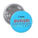 Ich habe Autismus: seien Sie bewusst. versteht Button