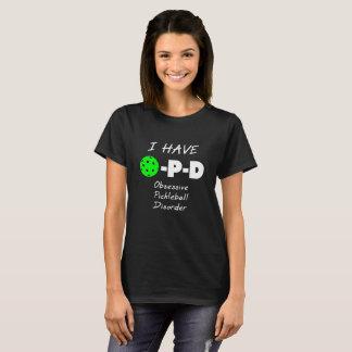 Ich habe besessene Pickleball Störung T-Shirt