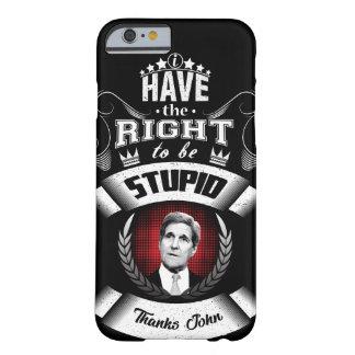 """""""Ich habe das Recht, dumm zu sein """" Barely There iPhone 6 Hülle"""