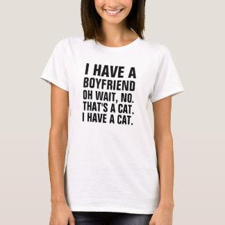 Ich habe einen Freund.  oh keine Wartezeit, die T-Shirt