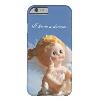 Ich habe einen Traum Barely There iPhone 6 Hülle