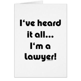 Ich habe es… Rechtsanwalt gehört Karte