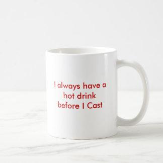 Ich habe immer ein heißes Getränk, bevor ich werfe Kaffeetasse