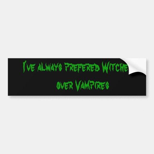 Ich habe immer Hexen über    Vampiren bevorzugt Autosticker